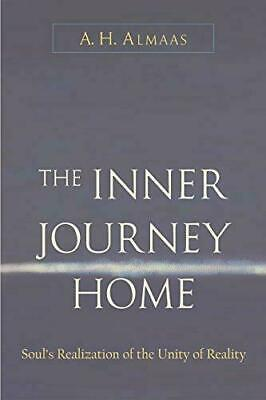 A.H. Almaas The Inner Journey Home Soul's Realization of the Unity of Reality