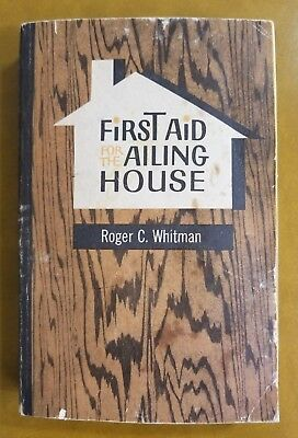First Aid for the Ailing House by Roger C Whitman 1965 Paperback Care Repair