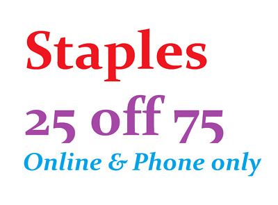 Staples 25 off 75 Coupon Online / Phone / Kiosk Expiry 3/24/19 Fast Ship