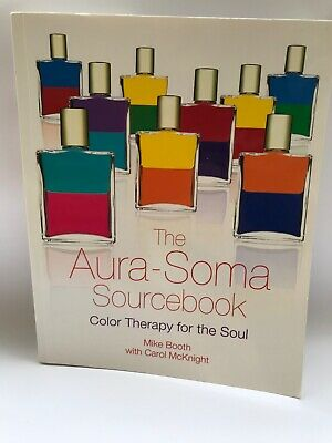 The Aura-Soma Sourcebook Colour Therapy for the Soul by Mike Booth, Carolyn