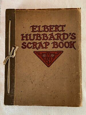 Antique Elbert Hubbard's Scrap Book The Roycrofters 1923