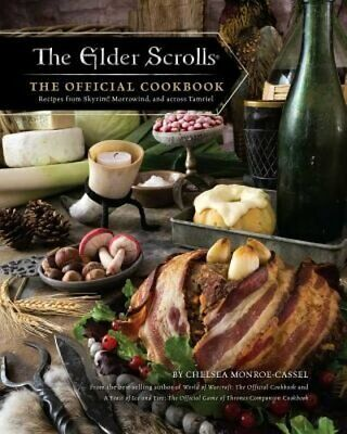 The Elder Scrolls: The Official Cookbook by Chelsea Monroe-Cassel: New