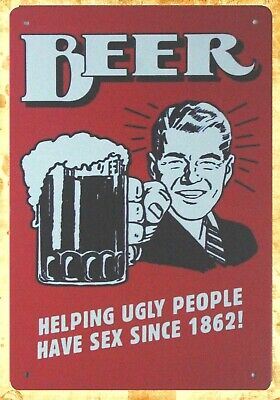 Beer Helping Ugly People Have Sex bar pub metal sign art posters