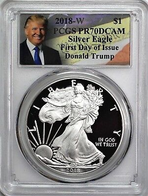 2018 W $1 Proof Silver Eagle PCGS PR70 DCAM First Day of Issue Donald Trump