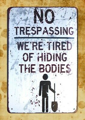 US Seller- army plaque No Trespassing We're Tired Of Hiding Bodies metal sign
