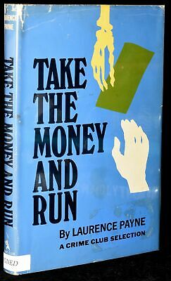 Laurence Payne / TAKE THE MONEY AND RUN Signed 1st Edition 1984 #245256
