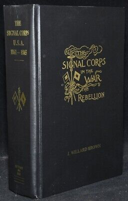 J. Willard Brown / SIGNAL CORPS U.S.A IN THE WAR OF THE REBELLION 1996 #269783