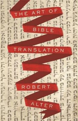 The Art of Bible Translation by Robert Alter: Used