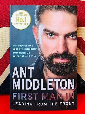 First Man In: Leading from the Front by Ant Middleton (Paperback 2019) *NEW*