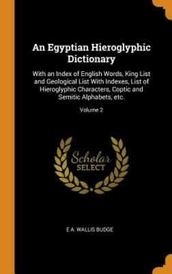 An Egyptian Hieroglyphic Dictionary: With an Index of English Words, King List