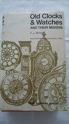 OLD CLOCKS AND WATCHES And Their Makers - Hardback 1977