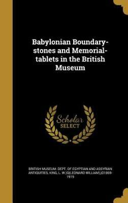 Babylonian Boundary-Stones and Memorial-Tablets in the British Museum: New