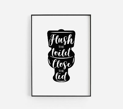 Flush The Toilet Funny Bathroom Home Quote Wall Art Print Black & White Poster