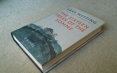 Lars Mytting: The Sixteen Trees of the Somme - Signed Numbered, Hardback 1st/1st