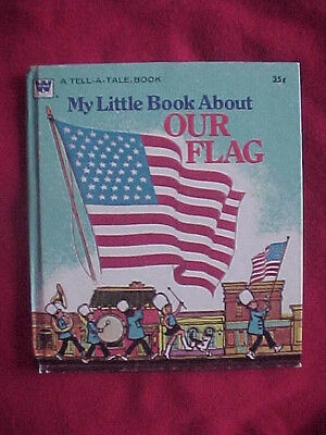 Vintage Little Book about Our Flag Childrens Book 1975 Whitman Tell a Tale #2578