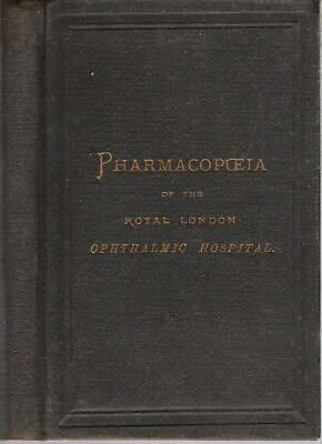 PHARMACOPOEIA OF THE ROYAL LONDON OPHTHALMIC HOSPITAL / 1887 Pharmacology