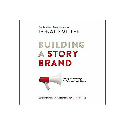 Building a StoryBrand Clarify Your Message So Customers Will Listen  P-.D-.F