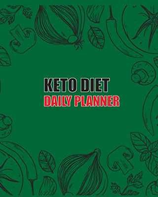 Keto Diet Daily Planner: Journal Book Grocery List Food Ketogenic Daily Meal 8 x