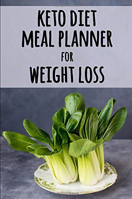 Keto Diet Meal Planner for Weight Loss: A Daily Food Tracker to Help You Lose |