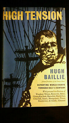 HUGH BAILLIE - HIGH TENSION - JOURNALISM HBDJ 1st 1960 Wilson, Roosevelt, Hitler