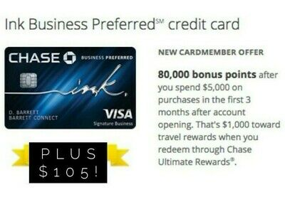 $800 + $105 from me - Chase Ink Preferred Business Credit