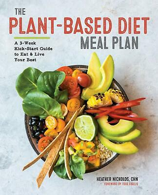 The Plant-Based Diet Meal Plan: A 3-Week Kickstart Guide to Eat & Live You eb00k