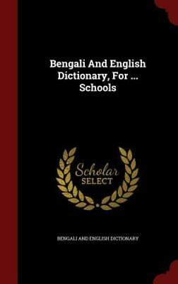 ENGLISH AND BENGALI Dictionary, for the Use of Schools by
