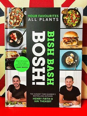 BISH BASH BOSH!: Your Favourites. All Plants by Henry Firth & Ian Theasby. *NEW*