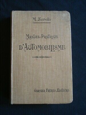 MANUEL PRATIQUE D'AUTOMOBILISME 1905 M. ZEROLO  Edition originale
