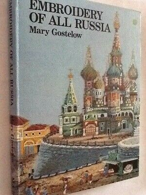 Embroidery of all Russia by Mary Gostelow - 1st Edition Hardback 1977