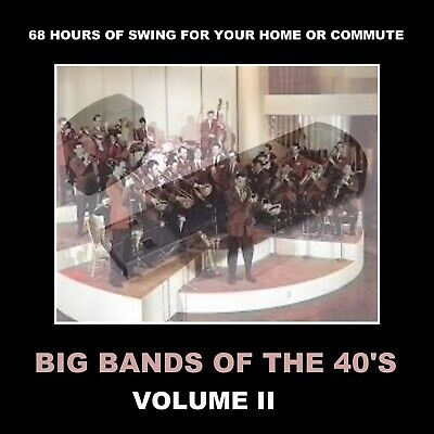 Big Bands Of The 40'S. Vol 2. 68 Hours Of Swing & Jazz For Your Home Or Commute