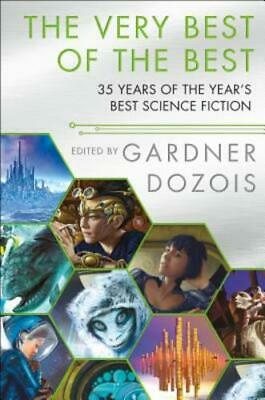 The Very Best of the Best: 35 Years of the Year's Best Science Fiction by Dozois