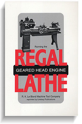 Running the Regal Geared Head Engine Lathe by LeBlond (Lindsay how to book)
