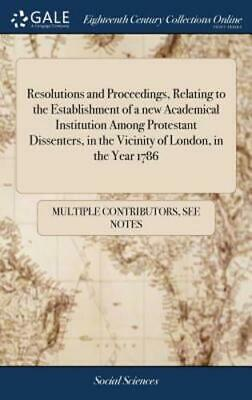 Resolutions and Proceedings, Relating to the Establishment of a New Academical