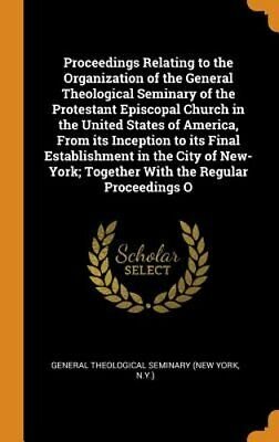 Proceedings Relating to the Organization of the General Theological Seminary of