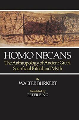 Homo Necans: The Anthropology of Ancient Greek Sacrificial Ritual and Myth NOUVE