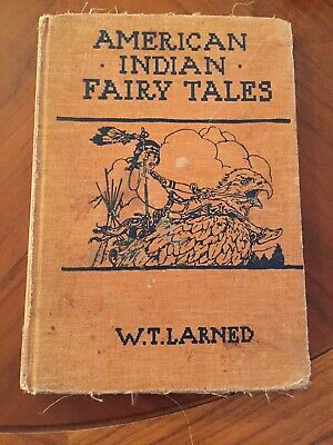 Vintage American Indian Fairy Tales W. T. Larned Rainbow Edition 1935 HC