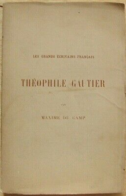 THEOPHILE GAUTIER par Maxime du Camp (Librairie Hachette, 2nd ed 1895) in French
