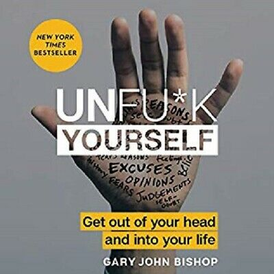 Unfu*k Yourself : Get Out of Your Head and into Your Life (PDF) Fast Delivery