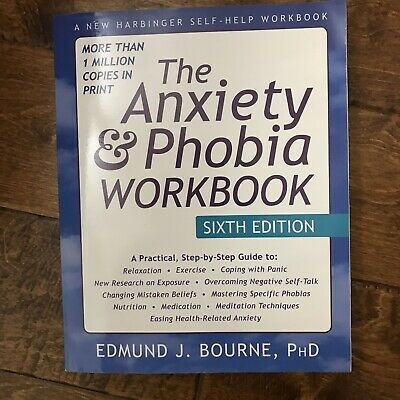 The Anxiety & Phobia Workbook, Sixth Edition. Bourne ISBN 978-1-62625-215-8