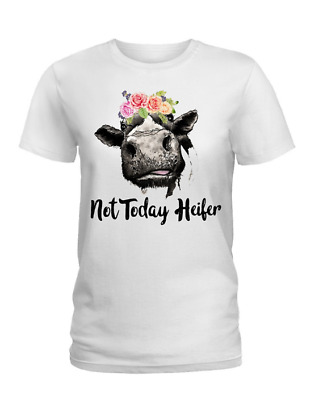 e77d2185e NOT TODAY HEIFER shirt - $12.99 | PicClick