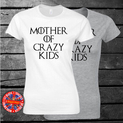 Game of Thrones Inspired Mother of Crazy Kids T-shirt, Gift, Mum, Mom, Womens