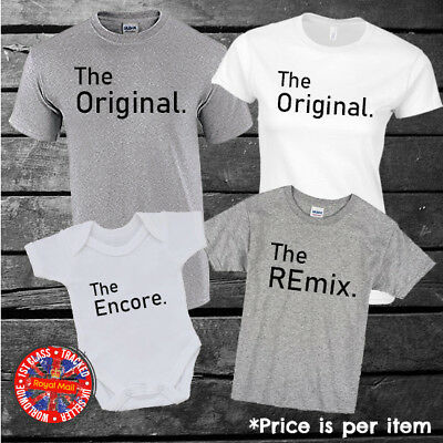 The Original, The REmix, The Encore Matching Family T-shirts, Mum, Dad, Kids
