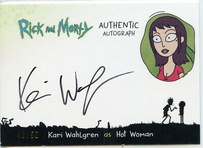 2018 Cryptozoic Rick and Morty Autograph Card KARI WAHLGREN as HOT WOMAN 40/50