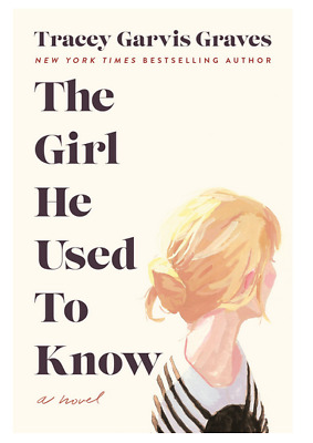 The Girl He Used to Know by Tracey Garvis Graves (eBooks, 2018)