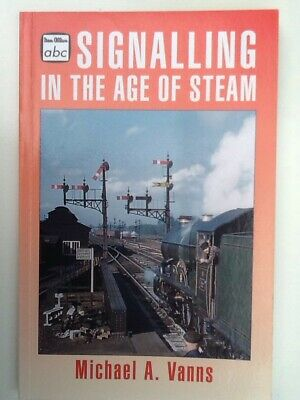 Signalling In The Age Of Steam, Michael A Vanns, 1995