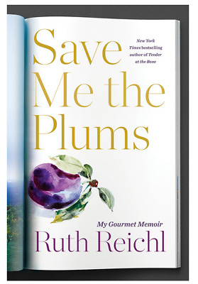 Save Me the Plums by Ruth Reichl eBooks, 2018)