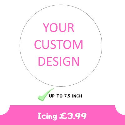 YOUR OWN PERSONALISE CUSTOMISED EDIBLE CAKE TOPPER - Up To 7.5 Inches