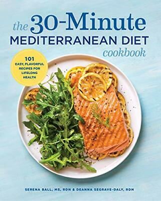 The 30-Minute Mediterranean Diet Cookbook: 101 Easy, Flavorful Recipes (eb00k)