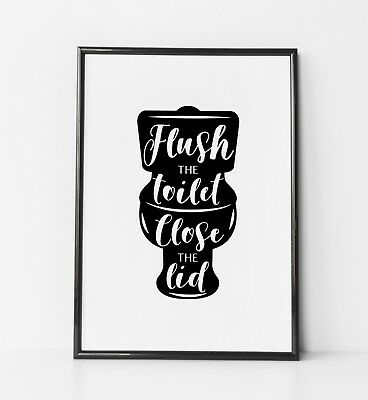 Flush The Toilet Loo Lid Funny Bathroom Home Quote Wall Art Print Black Poster